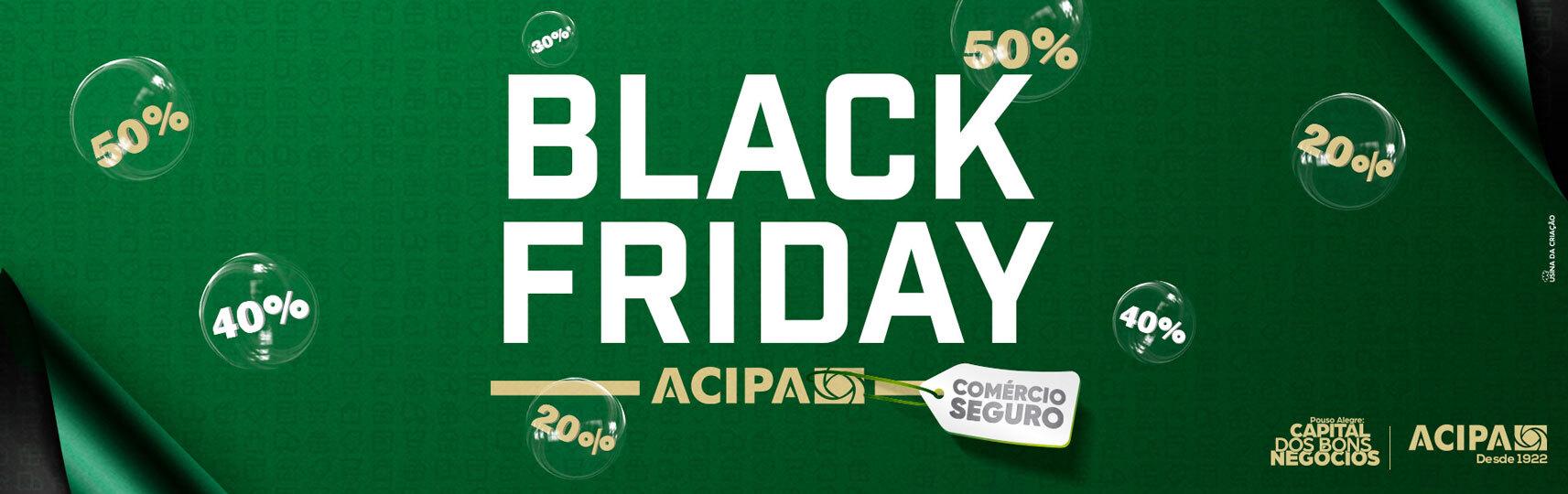 Black Friday - ACIPA