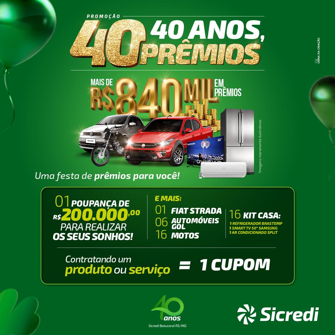 Promoção 40 anos, 40 prêmios - Sicredi Botucaraí